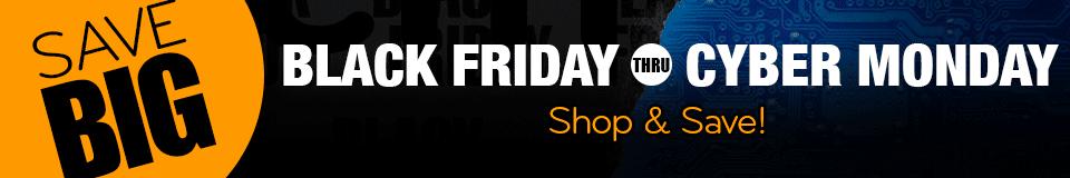Black Friday thru Cyber Monday - Shop & Save!