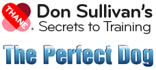 Thane – Don Sullivan's Secrets to Training – The Perfect Dog